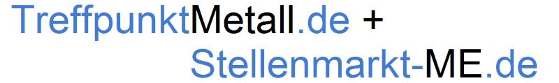 TreffpunktMetall.de + Stellenmarkt-ME.de